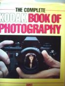 The Complete Kodak Book Of Photography [Hardback]