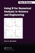 Using R for Numerical Analysis in Science and Engineering (Chapman & Hall/CRC