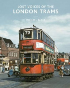 Lost Voices of the London Tram