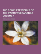 The Complete Works of the Swami Vivekananda Volume 1