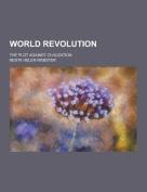 World Revolution; The Plot Against Civilization