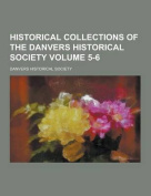 Historical Collections of the Danvers Historical Society Volume 5-6