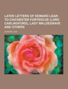 Later Letters of Edward Lear