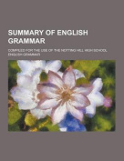 Summary of English Grammar; Compiled for the Use of the Notting Hill High School