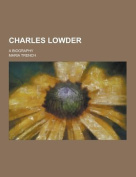 Charles Lowder; A Biography