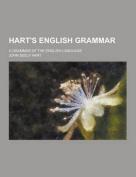 Hart's English Grammar; A Grammar of the English Language