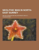 Neolithic Man in North-East Surrey