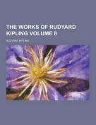 The Works of Rudyard Kipling Volume 8