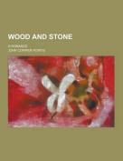 Wood and Stone; A Romance