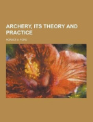 Archery, Its Theory and Practice
