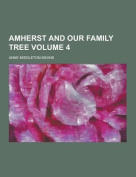Amherst and Our Family Tree Volume 4