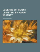 Legends of Mount Leinster, by Harry Whitney