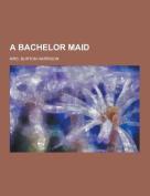 A Bachelor Maid