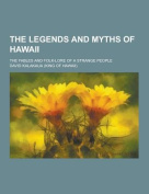 The Legends and Myths of Hawaii; The Fables and Folk-Lore of a Strange People