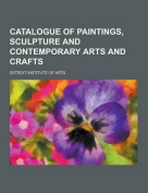Catalogue of Paintings, Sculpture and Contemporary Arts and Crafts