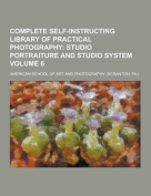Complete Self-Instructing Library of Practical Photography Volume 6