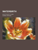 Waterbirth; An Attitude to Care