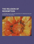 The Religion of Redemption; A Contribution to the Preliminaries of Christian Apology
