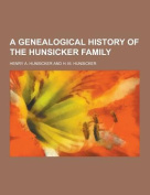 A Genealogical History of the Hunsicker Family