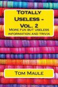 Totally Useless - Vol. 2