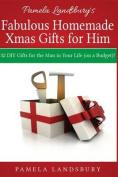 Pamela Landsbury's Fabulous Homemade Xmas Gifts for Him