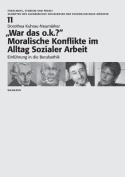 """War Das O.K.?"""" Moralische Konflikte Im Alltag Sozialer Arbeit"""