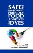 Safe and Environment Friendly Food Additives and Dyes