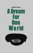 A Dream For One World