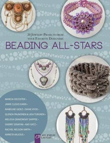 Beading All-Stars: 20 Jewelry Projects from Your Favorite Designers.