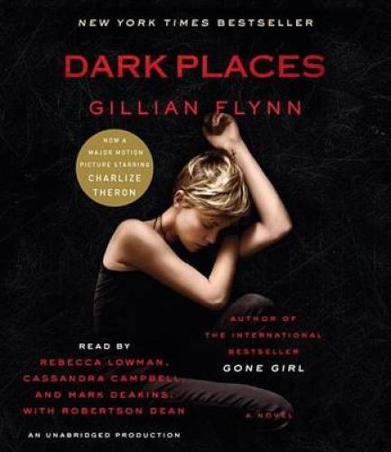Dark Places (Movie Tie-In Edition) [Audio] by Gillian Flynn.