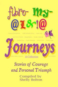 Fibromyalgia Journeys, a Collection