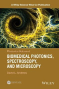 Photonics: Scientific Foundations, Technolgy and Applications : Biomedical Photonics, Spectroscopy, and Microscopy