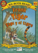 Frank and the Tiger/Sapi y El Tigre (We Both Read - Level K-1