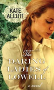 The Daring Ladies of Lowell [Large Print]