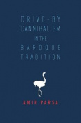 Drive-By Cannibalism in the Baroque Tradition