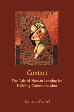 Contact: The Tale of Human Longing for Fulfilling Communication
