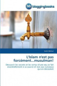 L'Islam N'Est Pas Forcement...Musulman!  [FRE]