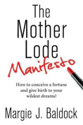 The Mother Lode Manifesto
