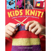 Sterling Publishing Kids Knit!