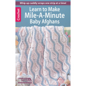 Leisure Arts NOM162371 Crochet Mile-A-Minute Baby Afghans
