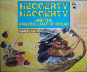 Heggerty Haggerty And The Amazing Loaf Of Bread [Paperback]