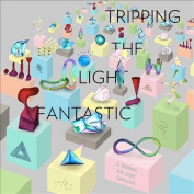 ...Is Tripping the Light Fantastic