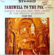 The Complete Farewell To The Fox - Tiny James And Everett Nourse At The Might Wurlitzer