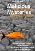 Malicious Mysteries