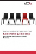 La Memoria Que No Cesa [Spanish]