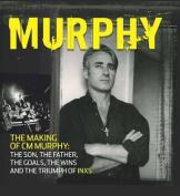 Murphy: The Making of CM Murphy