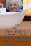 Ten Years Without a Bath