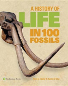 A History of Life in 100 Fossils