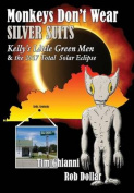 Monkeys Don't Wear Silver Suits