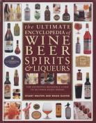 Ultimate Encyclopedia of Wine, Beer, Spirits & Liqueurs